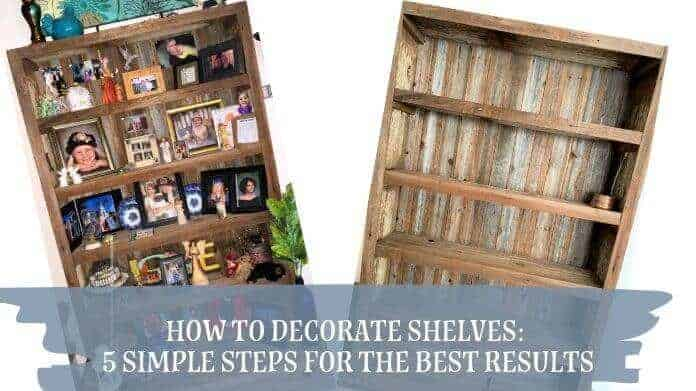 5 Simple Steps to Decorate Your Shelves