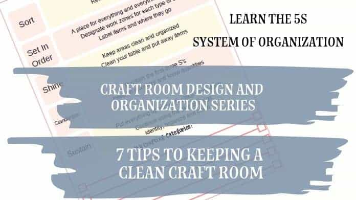 Series 7: 7 Tips to Keeping a Clean Craft Room