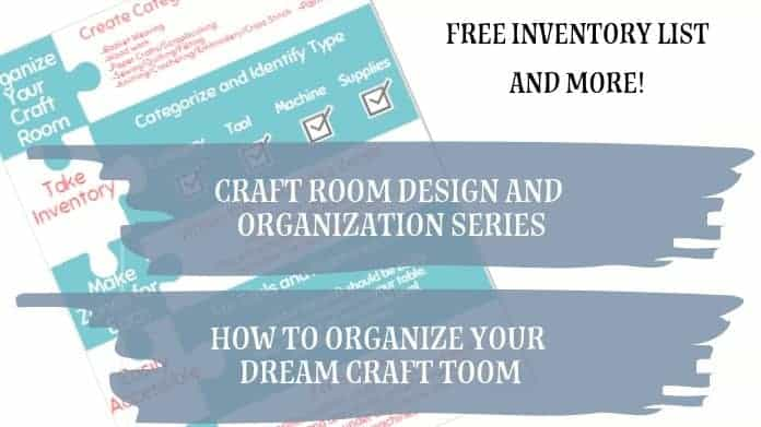 Series 6: 8 Steps to Organize Your Dream Craft Room