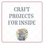 Craft Projects Inside