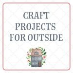 Craft Projects Outside