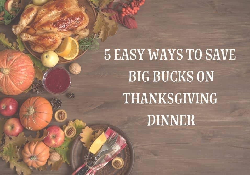 5 Easy Ways to Save Big Bucks on Thanksgiving Dinner