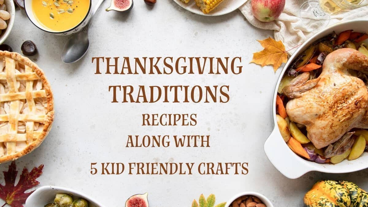 Thanksgiving Traditions with Recipes