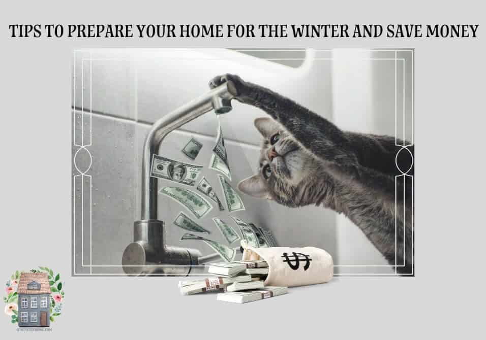 Tips to Prepare Your Home for the Winter and Save Money